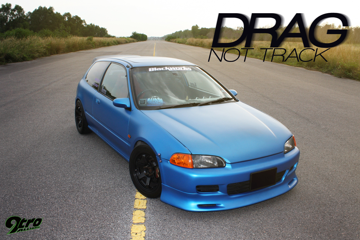 honda civic eg6 drag not track 9tro. Black Bedroom Furniture Sets. Home Design Ideas
