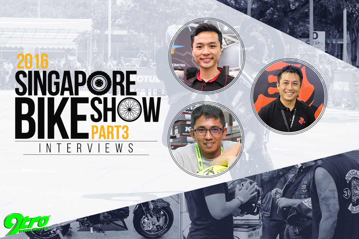 2016 Singapore Bike Show – Part 3 (Interviews)