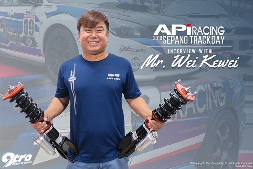 2018 API Racing Sepang Track Day - Interview with Mr. Wei Kewei
